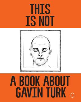 Image of This is not a book about Gavin Turk